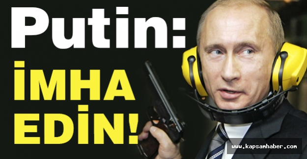 Putin: İmha Edin!