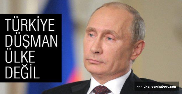Putin: Türkiye Düşmanımız Değil