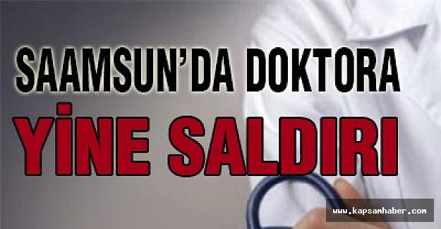 Samsun'da Yine Doktor Saldırısı