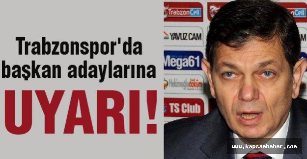Trabzonspor'da başkan adaylarına uyarı!