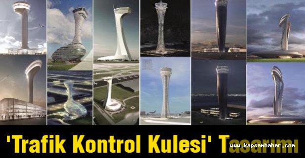 'Trafik Kontrol Kulesi' Tasarım Yarışmasında Ünlü İsimler...
