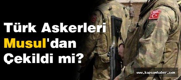 Türk Askerleri Musul'dan Çekildi mi?
