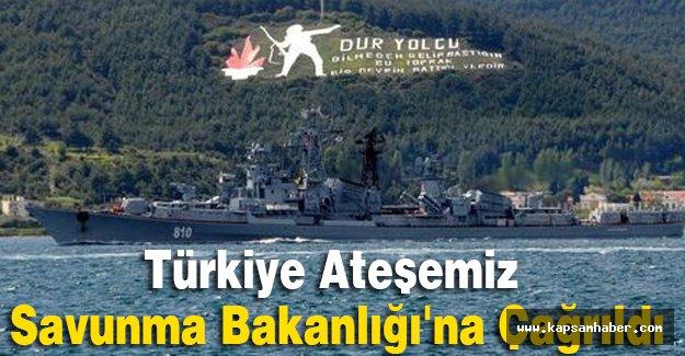 Türkiye Ateşemiz Savunma Bakanlığı'na Çağrıldı