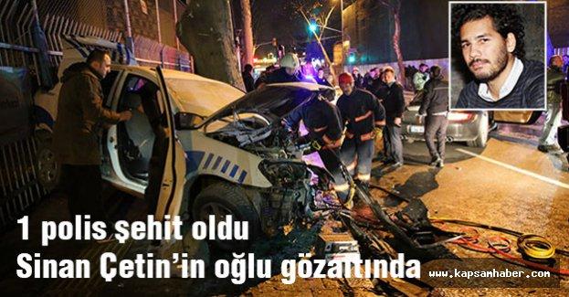 1 polis şehit oldu, Sinan Çetin'in oğlu gözaltında