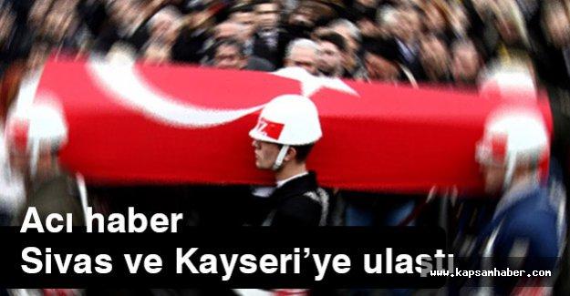 Acı Haber Sivas ve Kayseri'ye Ulaştı