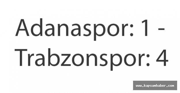 Adanaspor: 1 - Trabzonspor: 4