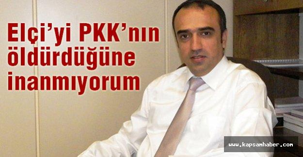 AKP'li Eski Vekil: Elçi'yi PKK'nın öldürdüğüne inanmıyorum