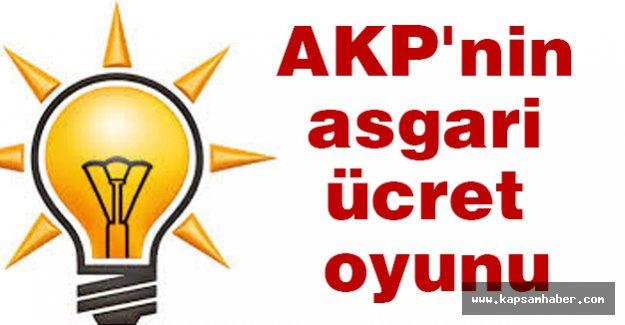 AKP'nin asgari ücret oyunu...