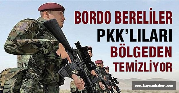 Bordo Bereliler Bölgeden PKK'yı Temizliyor