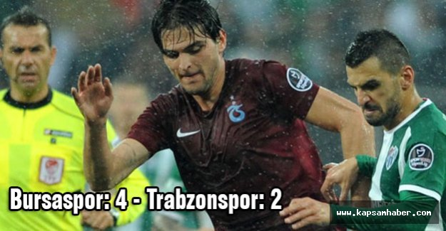 Bursaspor: 4 - Trabzonspor: 2