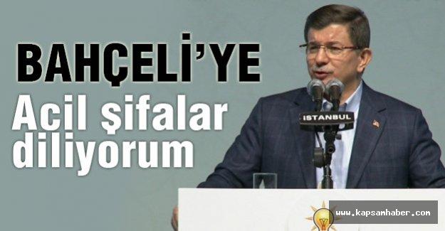 Davutoğlu: Bahçeli'ye acil şifalar diliyorum