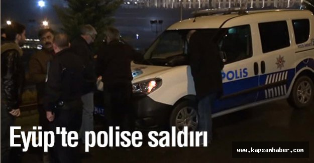 Eyüp'te Polise silahlı saldırı