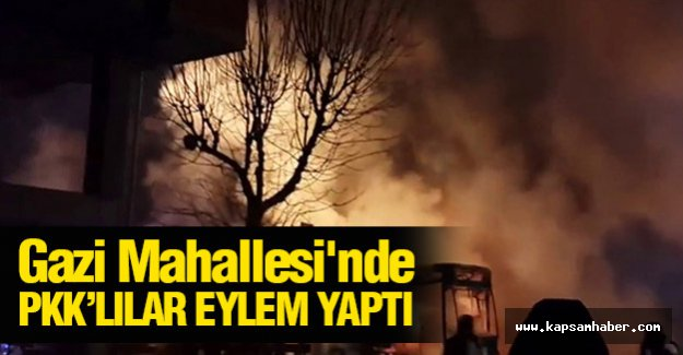 Gazi Mahallesi'nde PKK eylemi