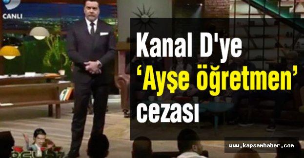Kanal D'ye Rekor Ayşe Öğretmen Cezası