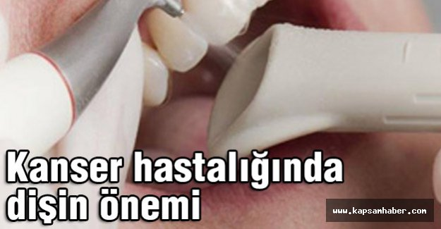 Kanser hastalığında dişin önemi