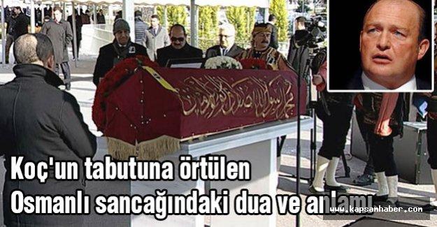 Koç'un tabutuna örtülen Osmanlı sancağındaki dua'nın anlamı nedir?