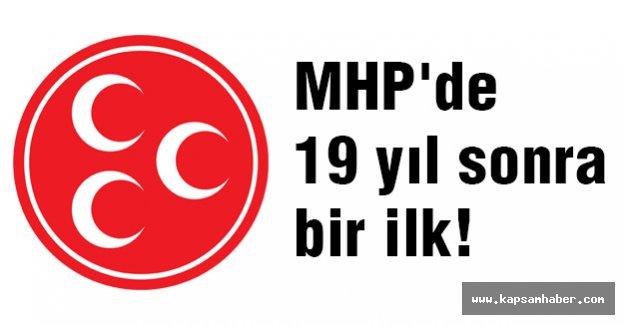MHP'de 19 yıl sonra bir ilk!