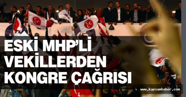 MHP'li Eski Vekillerdan Kongre Çağrısı