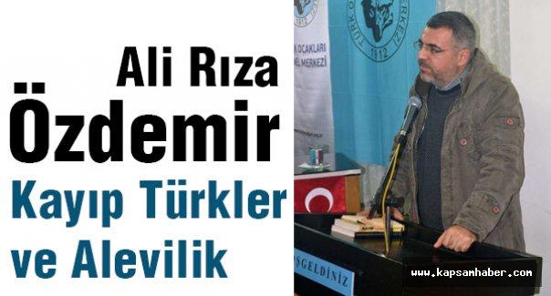 Özdemir'den; Kayıp Türkler ve Alevilik...