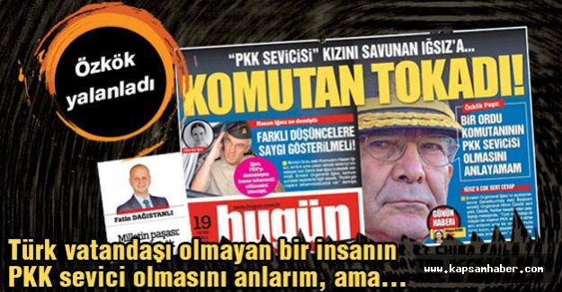 Özkök: Türk vatandaşı olmayan bir insanın PKK sevici olmasını anlarım, ama...