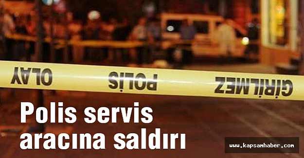 Polis Servis aracına saldırı! 2 Polis Şehit Oldu...