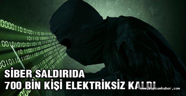 Siber Saldırıda 700 bin kişi elektriksiz kaldı