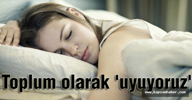 Toplum olarak 'uyuyoruz'