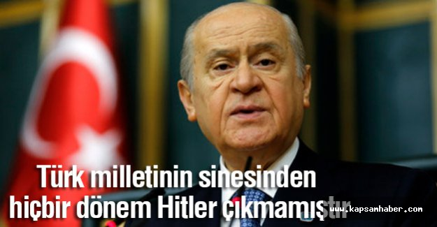 'Türk milletinin sinesinden hiçbir dönem Hitler çıkmamıştır'