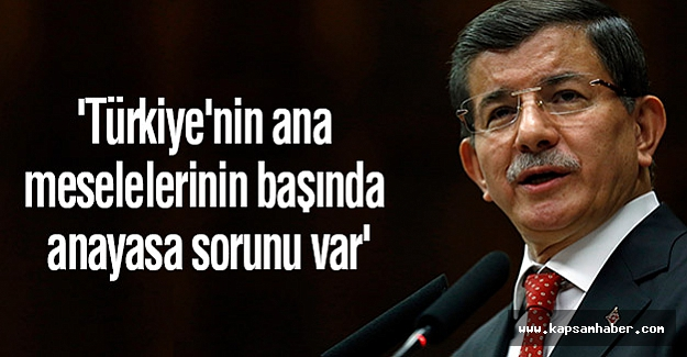 'Türkiye'nin ana meselelerinin başında anayasa sorunu var'