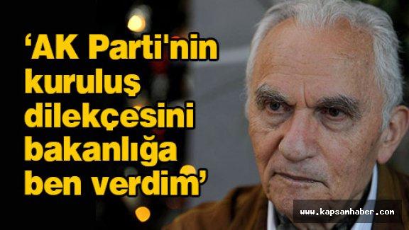 'AK Parti'nin kuruluş dilekçesini bakanlığa ben verdim'
