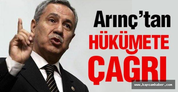 Arınç'tan hükümete çağrı!