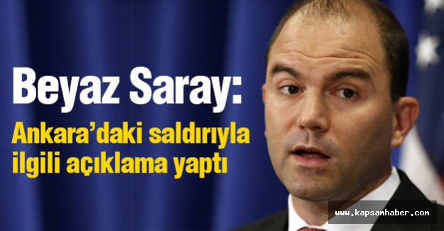 Beyaz Saray, Ankara'daki saldırıyla ilgili açıklama yaptı