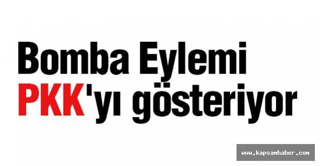 Bomba Eylemi PKK'yı gösteriyor