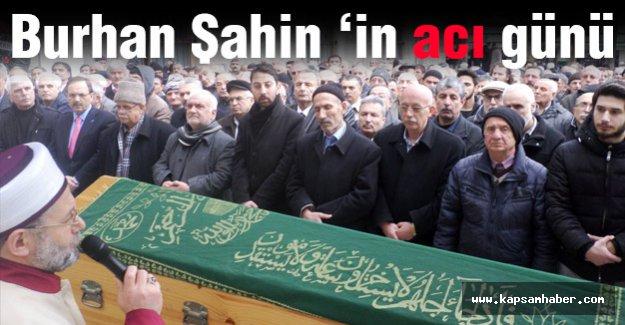 Burhan Şahin, Oğlunu Son Yolculuğuna Uğurladı