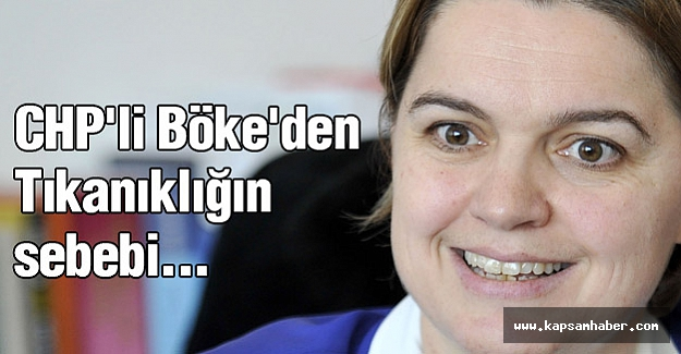 CHP'li Böke'den Tıkanıklığın sebebi...
