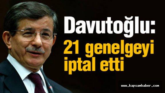 Davutoğlu 21 genelgeyi iptal etti