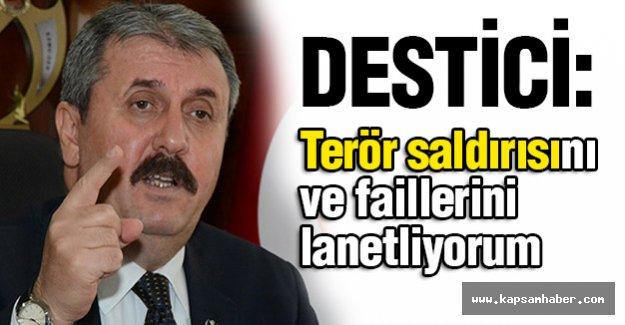 Destici: Terör saldırısını ve faillerini lanetliyorum