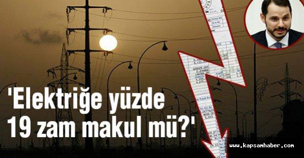 'Elektriğe yüzde 19 zam makul mü?'
