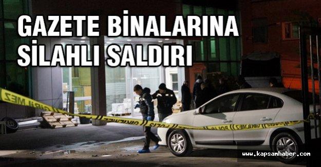 Gazete binalarına silahlı saldırı
