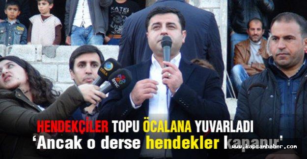 Hendekçiler topu Öcalan'a Attı