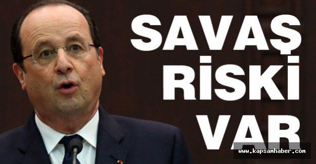 Hollande: Türkiye ile Rusya arasında savaş çıkma riski var