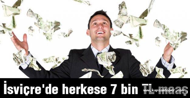 İsviçre'de herkese 7 bin TL maaş...