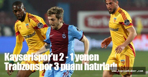 Kayserispor'u 2 - 1 yenen Trabzonspor 3 puanı hatırladı