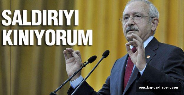 Kılıçdaroğlu: Saldırıyı lanetledi...