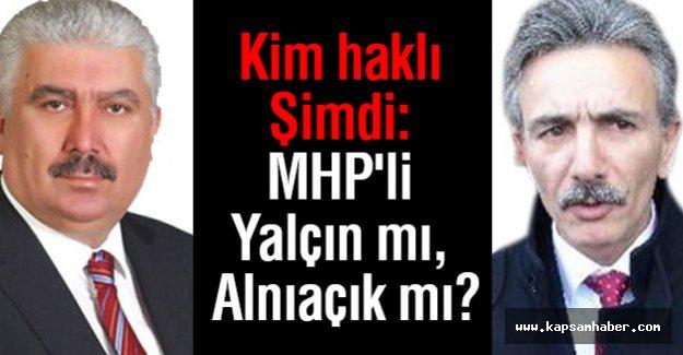 Kim haklı Şimdi: MHP'li Yalçın mı, Alnıaçık mı?