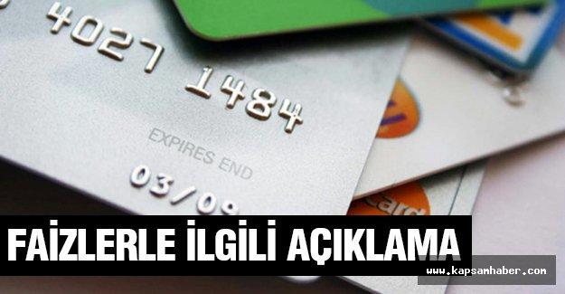 Kredi kartı faizleriyle ilgili açıklama