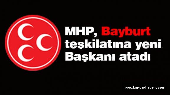 MHP, Bayburt Teşkilatına Yeni Başkanı Atadı