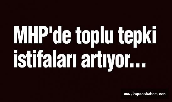MHP'de toplu tepki istifaları artıyor...