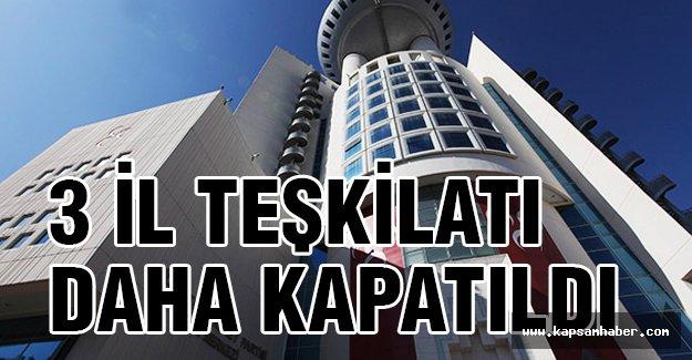 MHP'de üç il teşkilatı daha kapatıldı