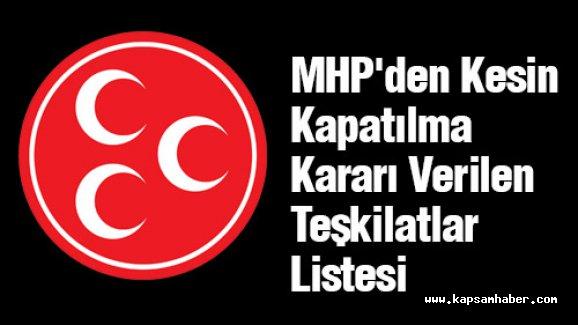 MHP'den Kesin Kapatılma Kararı Verilen Teşkilatlar Listesi